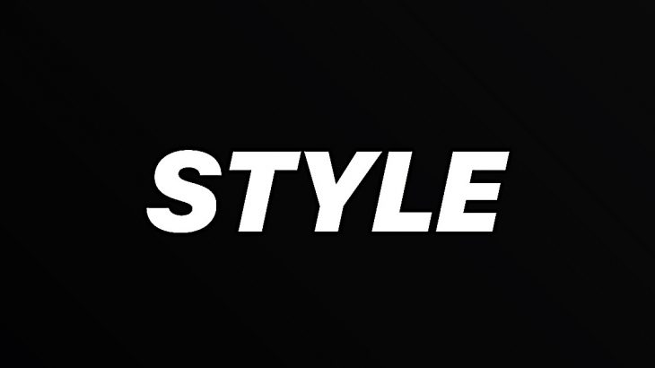 You know what style means?